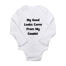 Good Looks From Cousin - Blac Long Sleeve Infant B
