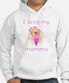 I love my mommy (girl butterfly) Hoodie