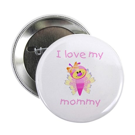"""I love my mommy (girl butterfly) 2.25"""" Button (10"""