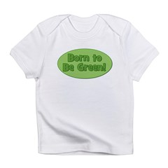 Born To Be Green Infant T-Shirt