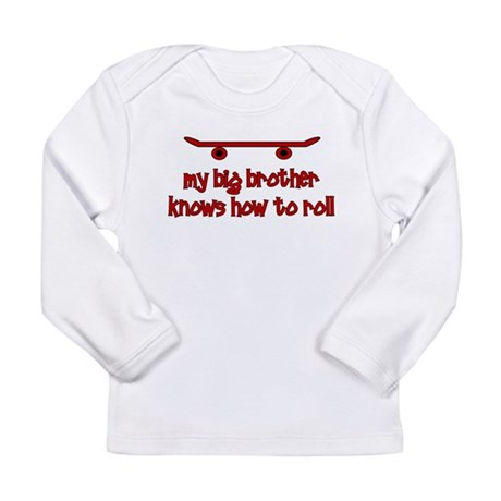 Big Brother Knows How To Roll Long Sleeve Infant T