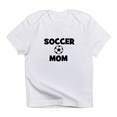 Soccer Mom Infant T-Shirt