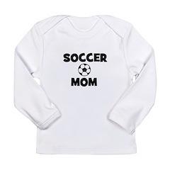 Soccer Mom Long Sleeve Infant T-Shirt