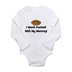 I Watch Football With My Momm Long Sleeve Infant B