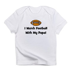 I Watch Football With My Papa Infant T-Shirt