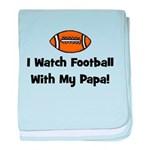 I Watch Football With My Papa baby blanket