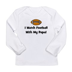 I Watch Football With My Papa Long Sleeve Infant T