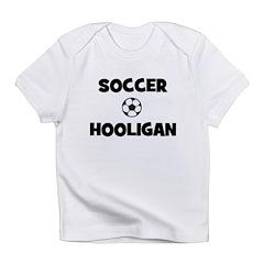 Soccer Hooligan Infant T-Shirt