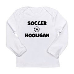 Soccer Hooligan Long Sleeve Infant T-Shirt