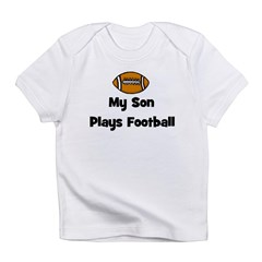 My Son Plays Football Infant T-Shirt
