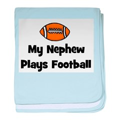 My Nephew Plays Football baby blanket