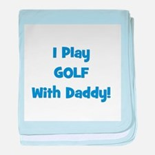 I Play Golf With Daddy! (blue baby blanket