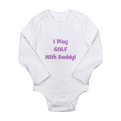 I Play Golf With Daddy (purpl Long Sleeve Infant B