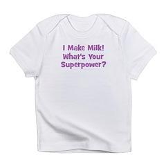 I Make Milk What's Your Super Infant T-Shirt