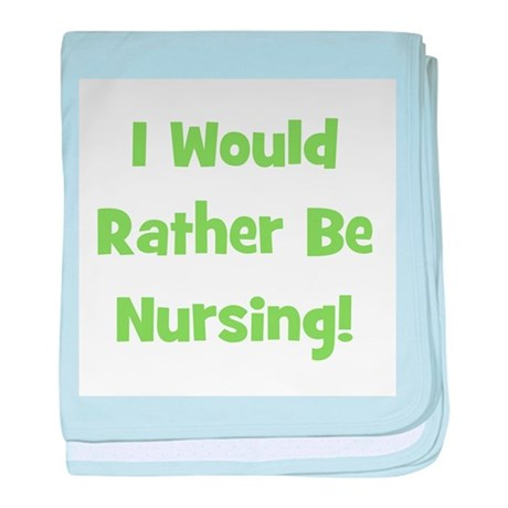 Rather Be Nursing! baby blanket