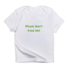 Please Don't Feed Me (green) Infant T-Shirt
