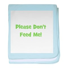 Please Don't Feed Me (green) baby blanket
