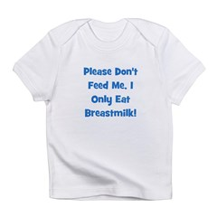 Don't Feed Me - Breastmilk On Infant T-Shirt