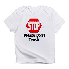 Stop - Please Don't Touch Infant T-Shirt
