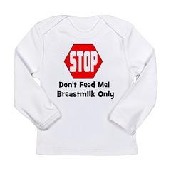 Don't Feed Me! Breastmilk Onl Long Sleeve Infant T