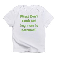 Please Don't Touch! Green Infant T-Shirt