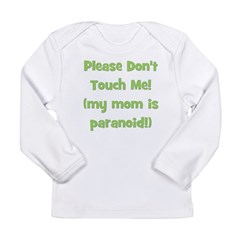 Please Don't Touch! Green Long Sleeve Infant T-Shi