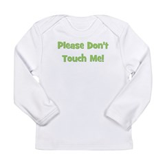 Please Don't Touch Me! Green Long Sleeve Infant T-