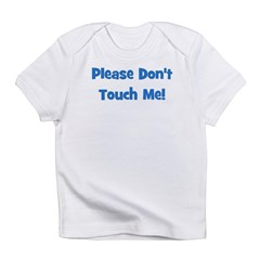 Please Don't Touch! Blue Infant T-Shirt