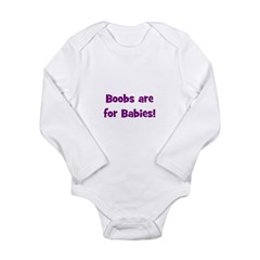 Boobs Are For Babies! Long Sleeve Infant Bodysuit