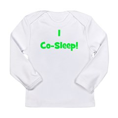 I Co-Sleep! - Multiple Color Long Sleeve Infant T-