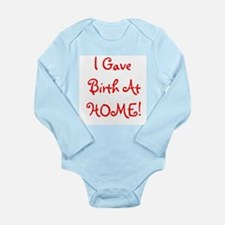 I Gave Birth At Home! - Multi Long Sleeve Infant B