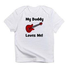 My Daddy Loves Me! w/guitar Infant T-Shirt