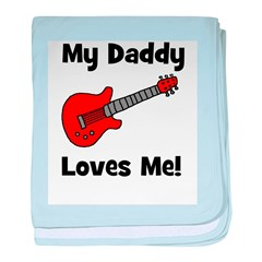 My Daddy Loves Me! w/guitar baby blanket