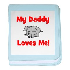 My Daddy Loves Me! w/elephant baby blanket