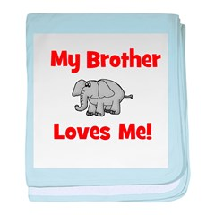 My Brother Loves Me! w/elepha baby blanket