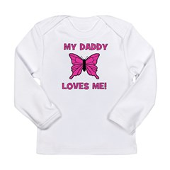 Butterfly - My Daddy Loves Me Long Sleeve Infant T