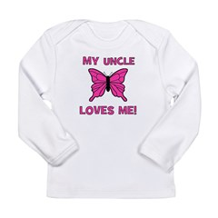 My Uncle Loves Me! w/butterfl Long Sleeve Infant T