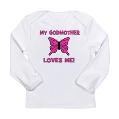 My Godmother Loves Me! - Butt Long Sleeve Infant T