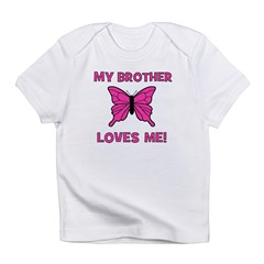 My Brother Loves Me! w/butter Infant T-Shirt