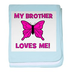 My Brother Loves Me! w/butter baby blanket