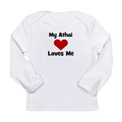 My Athai Loves Me! Long Sleeve Infant T-Shirt