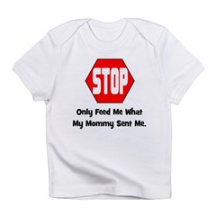 Only Feed Me What Mommy Sent Infant T-Shirt