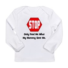 Only Feed Me What Mommy Sent Long Sleeve Infant T-