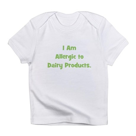 Allergic to Dairy Products (g Infant T-Shirt