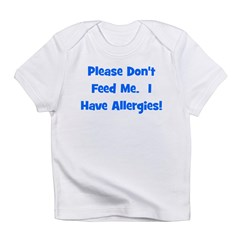 Please Don't Feed Me - Allerg Infant T-Shirt