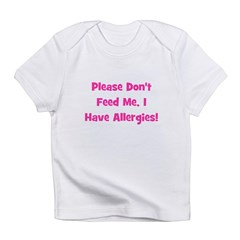 Please Don't Feed Me, I have Infant T-Shirt