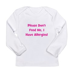 Please Don't Feed Me, I have Long Sleeve Infant T-