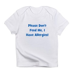 Please Don't Feed Me I Have A Infant T-Shirt