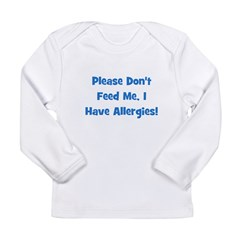 Please Don't Feed Me I Have A Long Sleeve Infant T