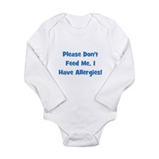 Please Don't Feed Me I Have A Long Sleeve Infant B